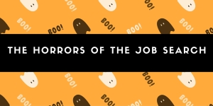 The Horrors of the job search